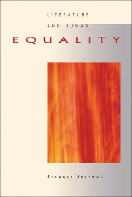 Literature and Human Equality - Justman, Stewart