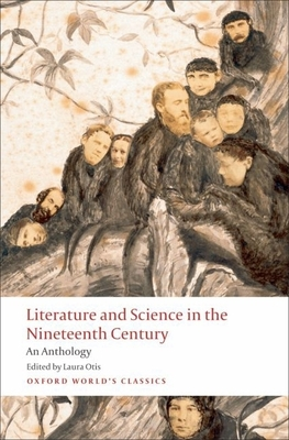 Literature and Science in the Nineteenth Century: An Anthology - Otis, Laura (Editor)