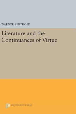 Literature and the Continuances of Virtue - Berthoff, Warner