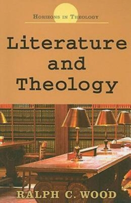 Literature and Theology - Wood, Ralph C