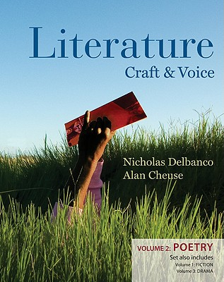 Literature: Craft and Voice: Volume 2: Poetry - Delbanco, Nicholas, and Cheuse, Alan, Professor