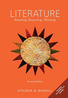 Literature: Reading, Reacting, Writing - Kirszner, Laurie G, Professor, and Mandell, Stephen R, Professor