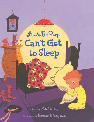 Little Bo Peep Can't Get to Sleep - Dealey, Erin