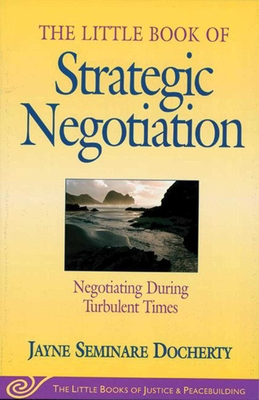 Little Book of Strategic Negotiation: Negotiating During Turbulent Times - Docherty, Jayne Seminare