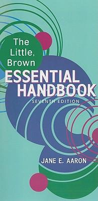 Little, Brown Essential Handbook (S2PCL) - Aaron, Jane E.