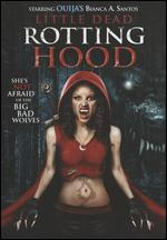 Little Dead Rotting Hood - Jared Cohn