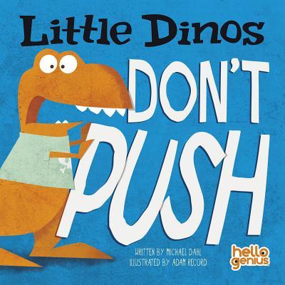 Little Dinos Don't Push - Dahl, Michael
