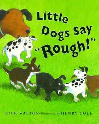 Little Dogs Say Rough! -