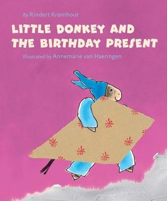 Little Donkey and the Birthday Present - Kromhout, Rindert