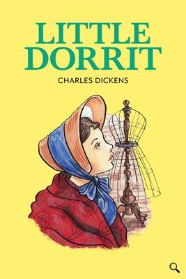 Little Dorrit - Dickens, Charles, and Tavner, Gill (Retold by)