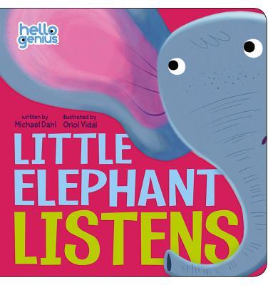 Little Elephant Listens - Dahl, Michael