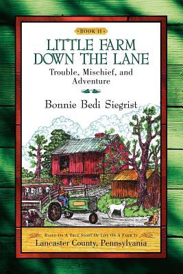 Little Farm Down the Lane- Book II - Siegrist, Bonnie Bedi