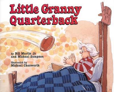 Little Granny Quarterback - Martin, Bill, Jr., and Sampson, Michael