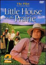 Little House on the Prairie: The Pilot