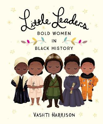 Little Leaders: Bold Women in Black History -