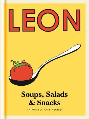 Little Leon: Soups, Salads & Snacks - Leon Restaurants Ltd