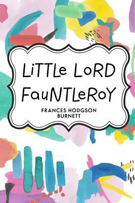 Little Lord Fauntleroy - Burnett, Frances Hodgson