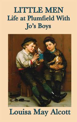 Little Men Life at Plumfield with Jo's Boys - Alcott, Louisa May