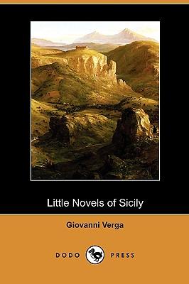 Little Novels of Sicily (Dodo Press) - Verga, Giovanni