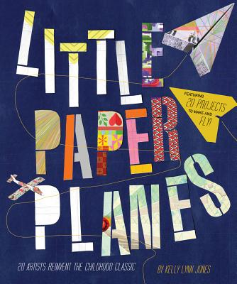 Little Paper Planes - Jones, Kelly Lynn