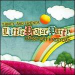 Little Praise Party: Happy Day Everyday