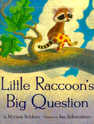 Little Raccoon's Big Question - Schlein, Miriam