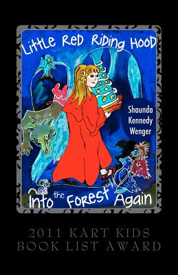 Little Red Riding Hood. Into the Forest Again - Wenger, Shaunda Kennedy