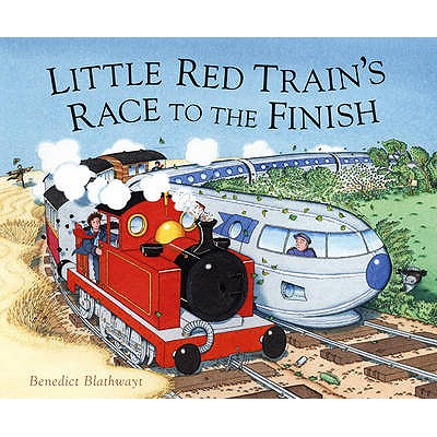 Little Red Train's Race to the Finish - Blathwayt, Benedict