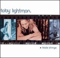 Little Things [Bonus Track] - Toby Lightman