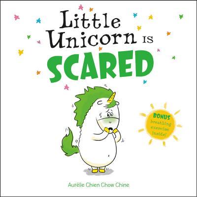 Little Unicorn Is Scared - Chien Chow Chine, Aurelie