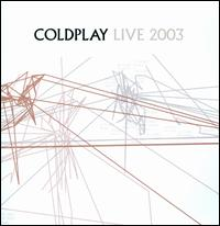 Live 2003 [Bonus DVD] - Coldplay