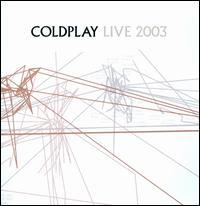 Live 2003 [Bonus DVD] - Coldplay