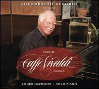 Live at Caffé Vivaldi, Vol. 3 - Roger Davidson