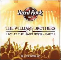 Live at the Hard Rock, Vol. 2 - The Williams Brothers