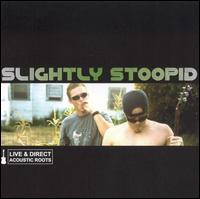Live & Direct: Acoustic Roots [Cornerstone Reissue] - Slightly Stoopid