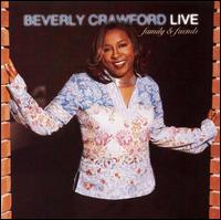 Live: Family and Friends - Beverly Crawford