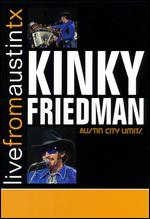 Live From Austin TX: Kinky Friedman -