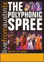 Live From Austin TX: The Polyphonic Spree
