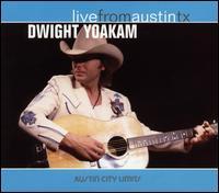 Live from Austin TX - Dwight Yoakam