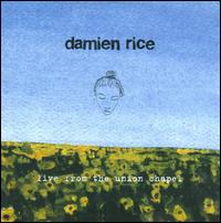 Live from the Union Chapel - Damien Rice