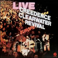 Live in Europe [LP] - Creedence Clearwater Revival