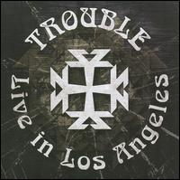 Live in Los Angeles - Trouble