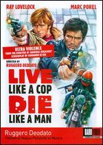 Live Like a Cop, Die Like a Man - Ruggero Deodato