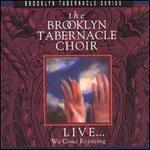 Live...We Come Rejoicing