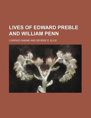 Lives of Edward Preble and William Penn - Sabine, Lorenzo