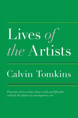 Lives of the Artists - Tomkins, Calvin