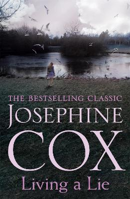 Living a Lie: An Utterly Captivating Saga of the Power of True Love - Cox, Josephine