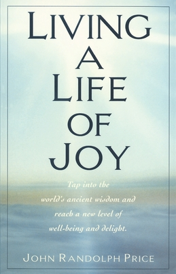 Living a Life of Joy - Price, John Randolph