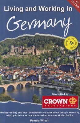 Living and Working in Germany: A Survival Handbook - Wilson, Pamela (Editor)