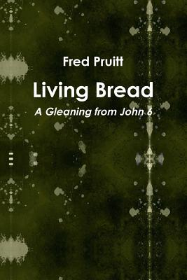 Living Bread - Pruitt, Fred